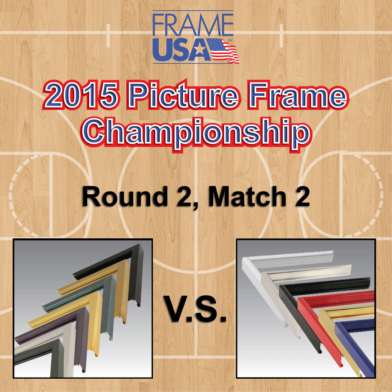 Frameusa.com Picture Frame Championship: Round 2, Match 2