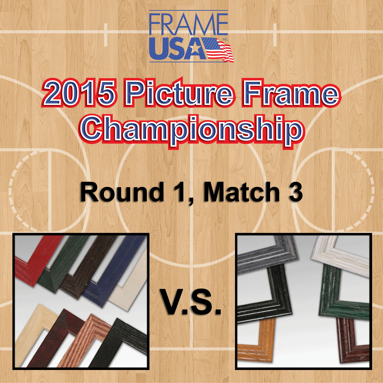 Frameusa.com Picture Frame Championship Round 1 Match 3