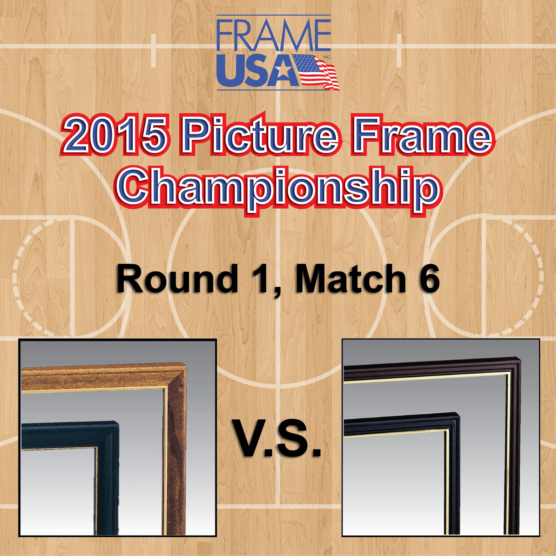 Frameusa.com Picture Frame Championship: Round 1, Match 6