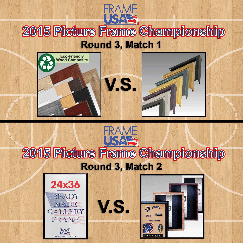 Frameusa.com Picture Frame Championship: Round 3, Match 1 & 2