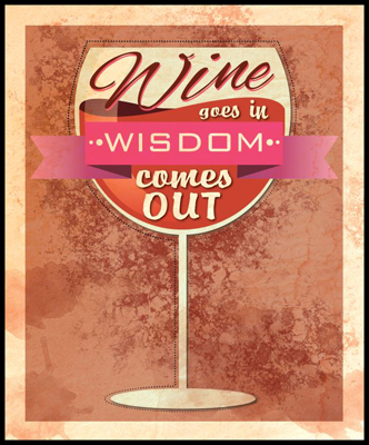 Wine-Goes-In-Wisdom-Comes-Out-16x20