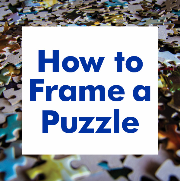 How to Frame a Puzzle — 6 Tips From an Expert Framer