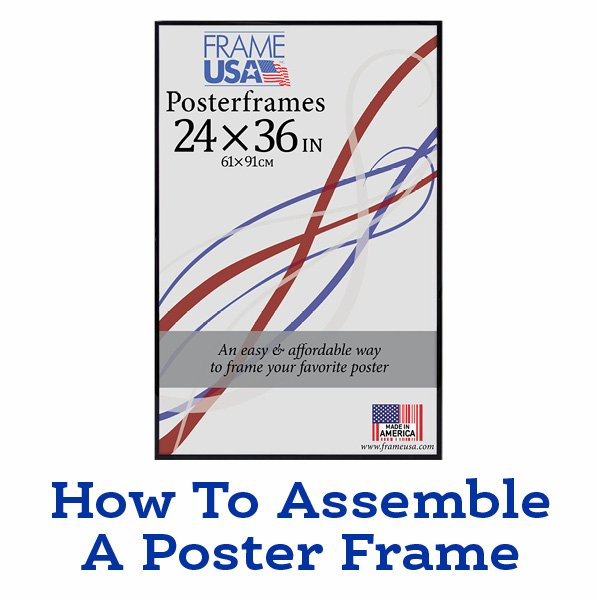 How To Assemble A Poster Frame