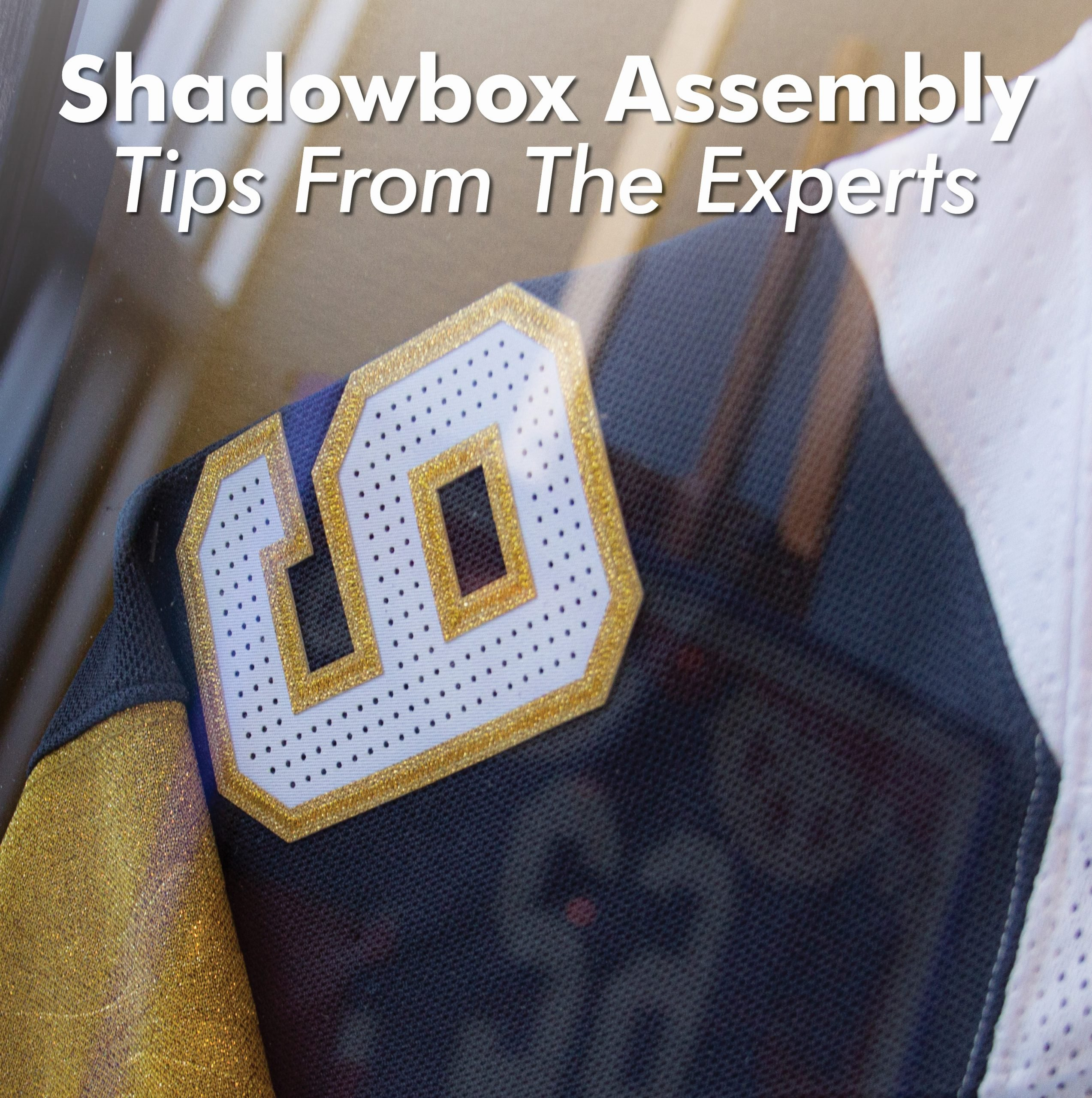 Shadowbox Assembly Tips From The Experts